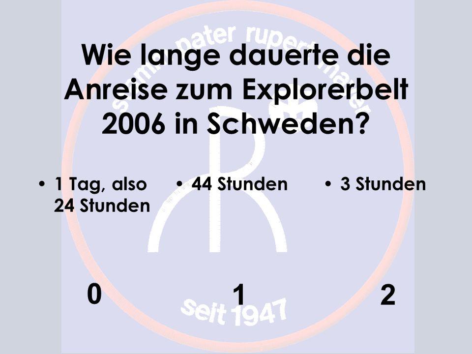 Wie lange dauerte die Anreise zum Explorerbelt 2006 in Schweden
