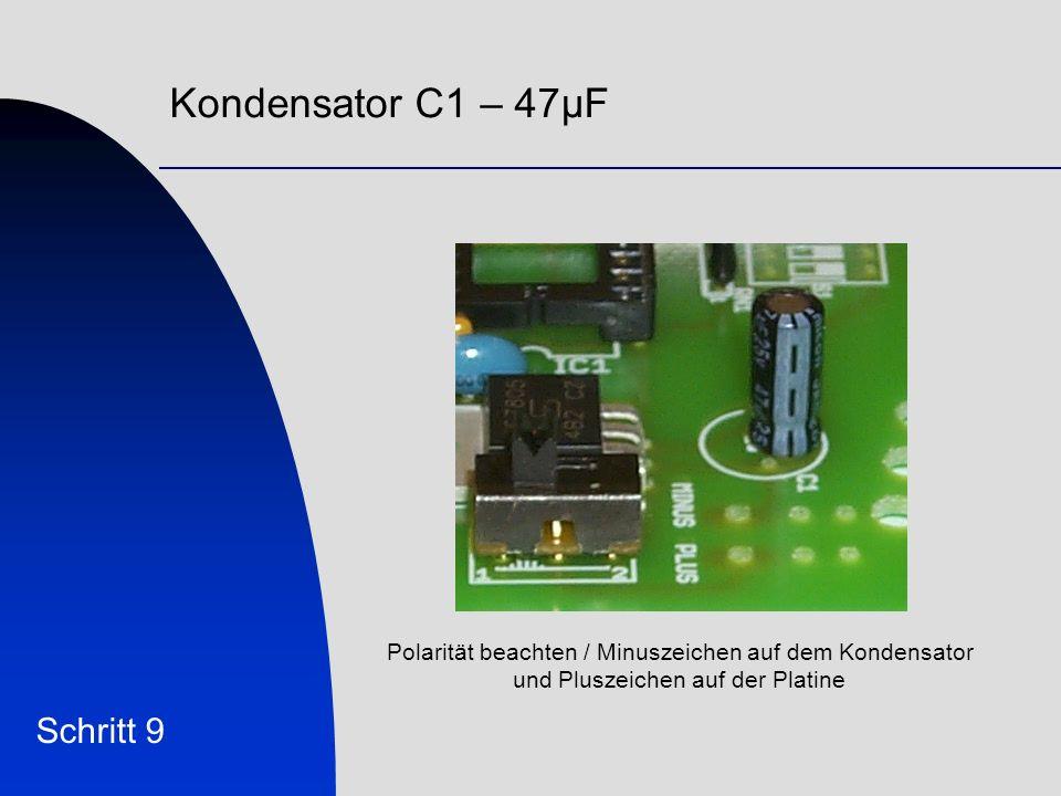 Kondensator C1 – 47µF Schritt 9