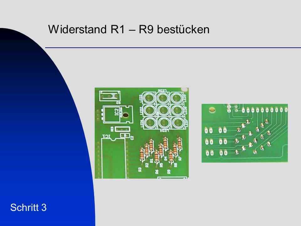 Widerstand R1 – R9 bestücken
