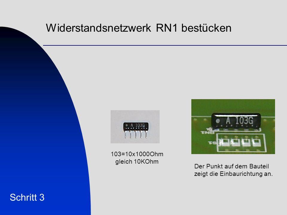 Widerstandsnetzwerk RN1 bestücken