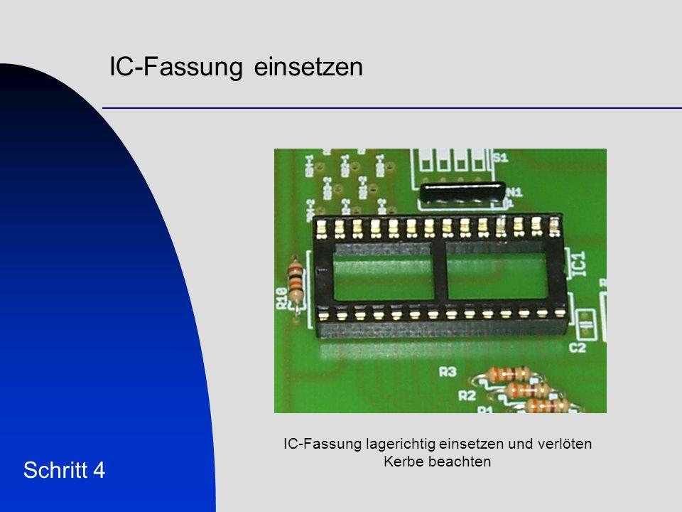 IC-Fassung lagerichtig einsetzen und verlöten