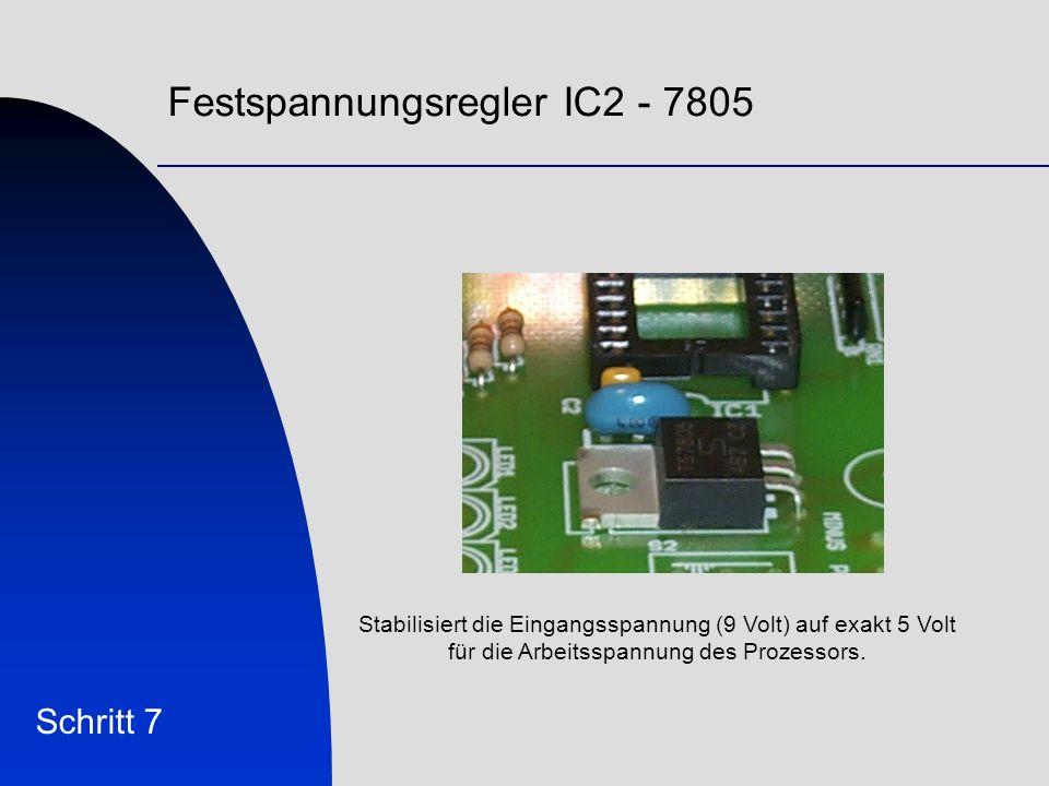 Festspannungsregler IC2 - 7805