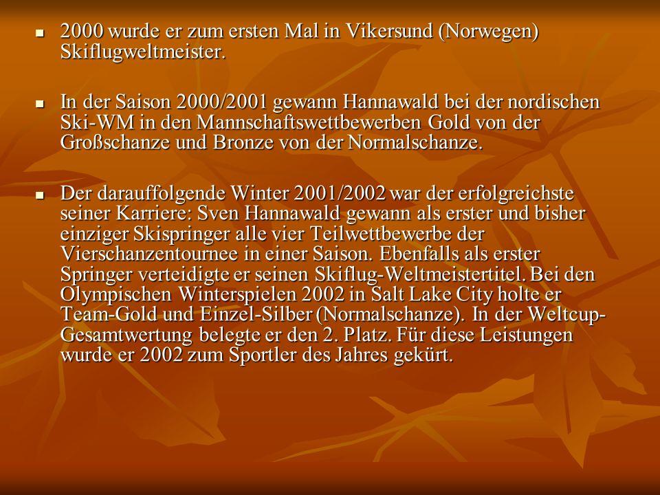 2000 wurde er zum ersten Mal in Vikersund (Norwegen) Skiflugweltmeister.