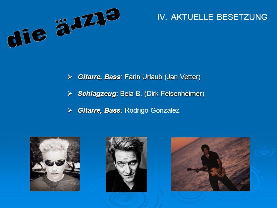 AKTUELLE BESETZUNG Gitarre, Bass: Farin Urlaub (Jan Vetter)