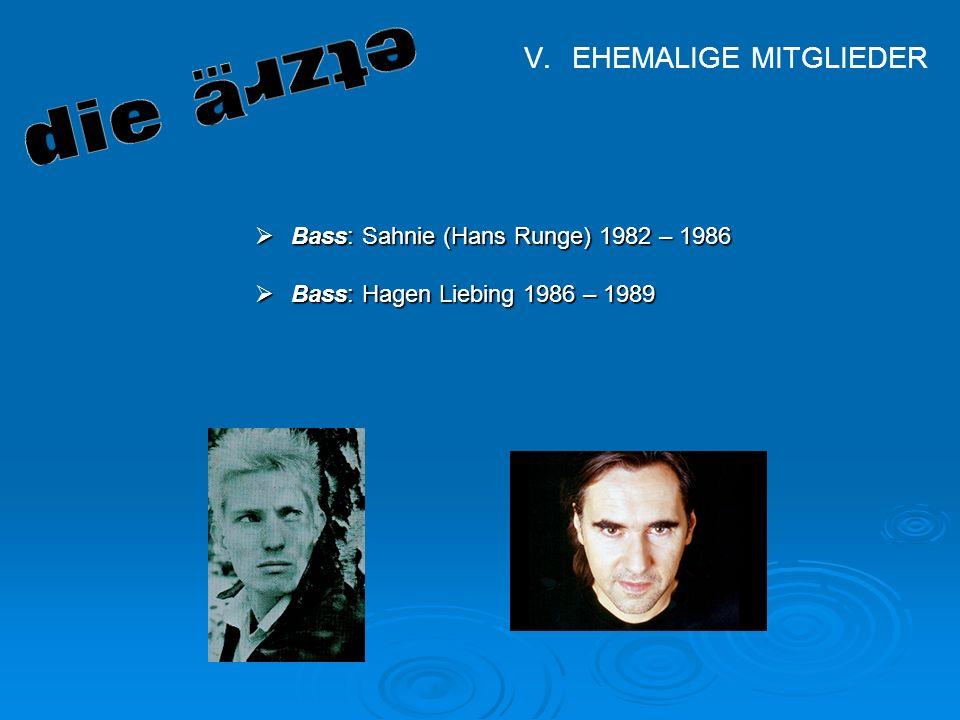 EHEMALIGE MITGLIEDER Bass: Sahnie (Hans Runge) 1982 – 1986