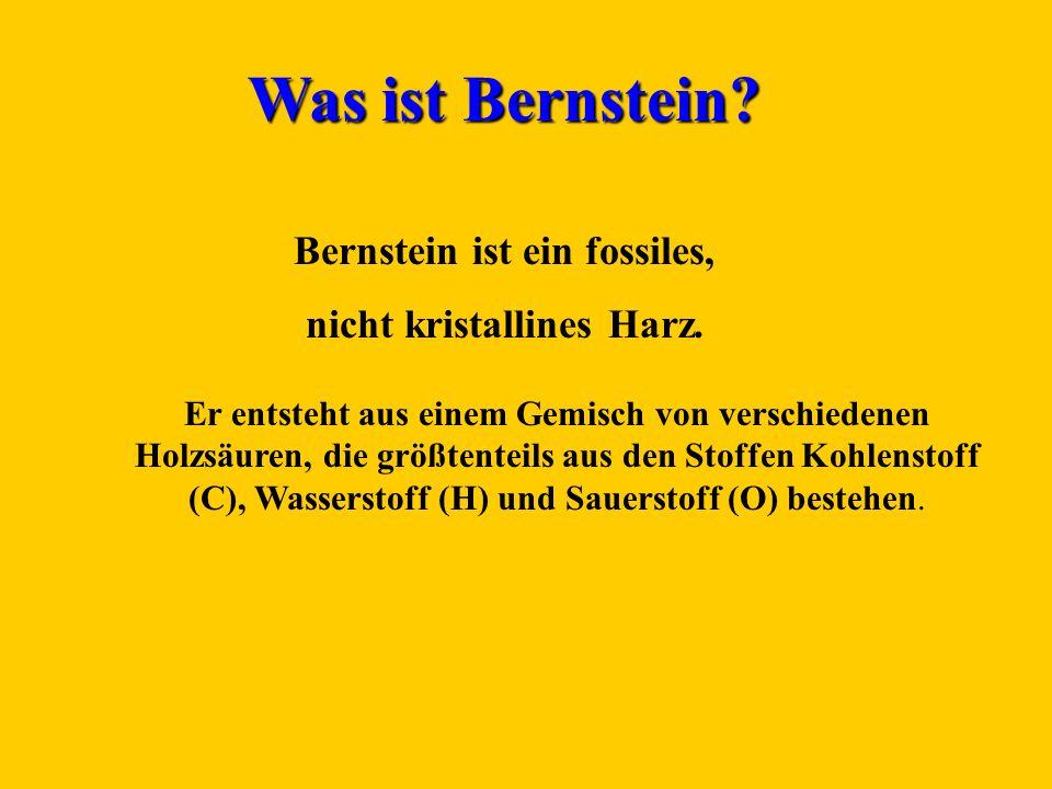 Bernstein ist ein fossiles, nicht kristallines Harz.