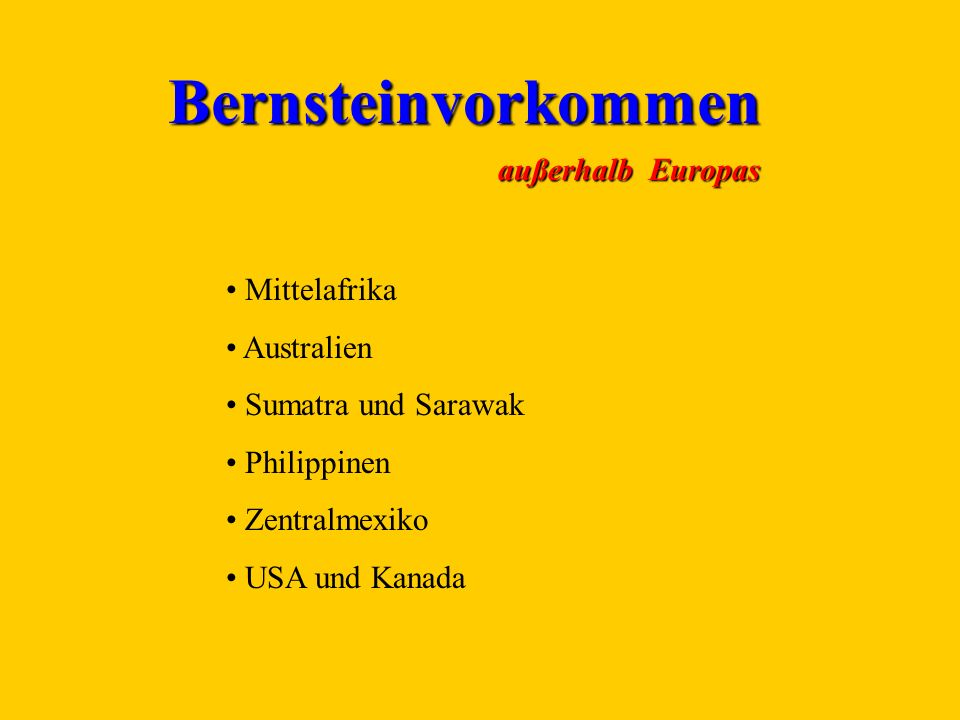 Bernsteinvorkommen außerhalb Europas Mittelafrika Australien