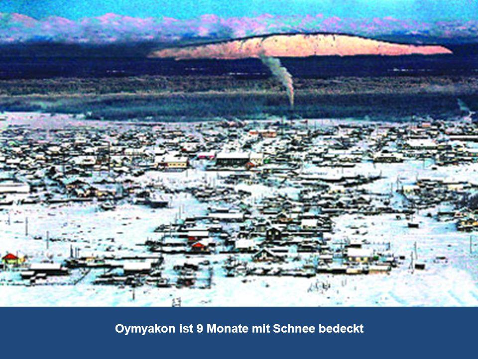 Oymyakon ist 9 Monate mit Schnee bedeckt