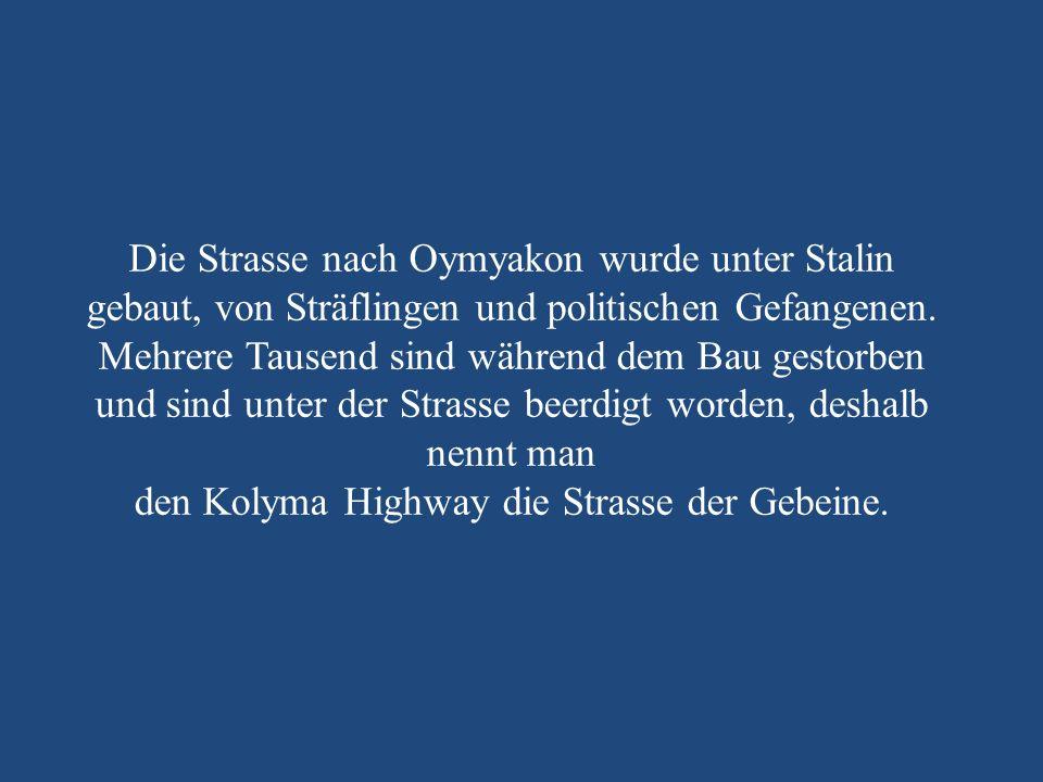 den Kolyma Highway die Strasse der Gebeine.