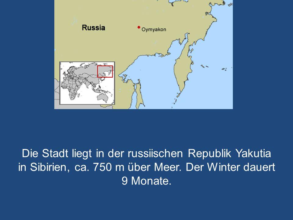 Die Stadt liegt in der russiischen Republik Yakutia in Sibirien, ca