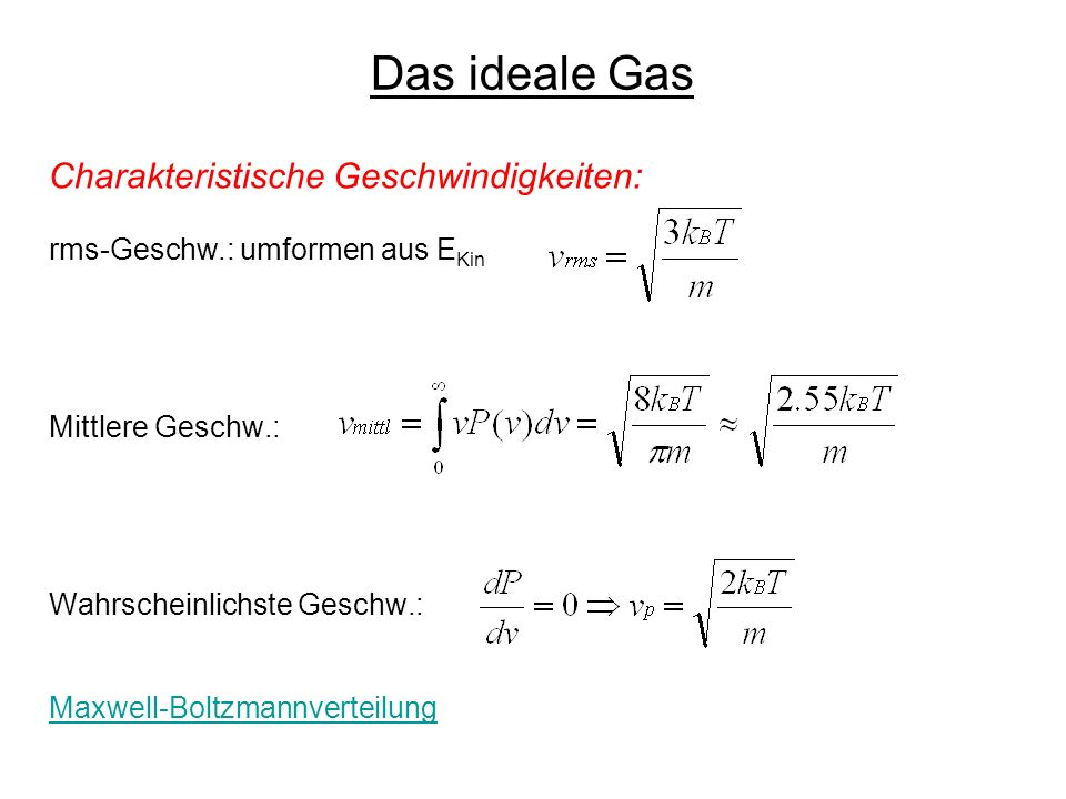 Das ideale Gas Charakteristische Geschwindigkeiten: