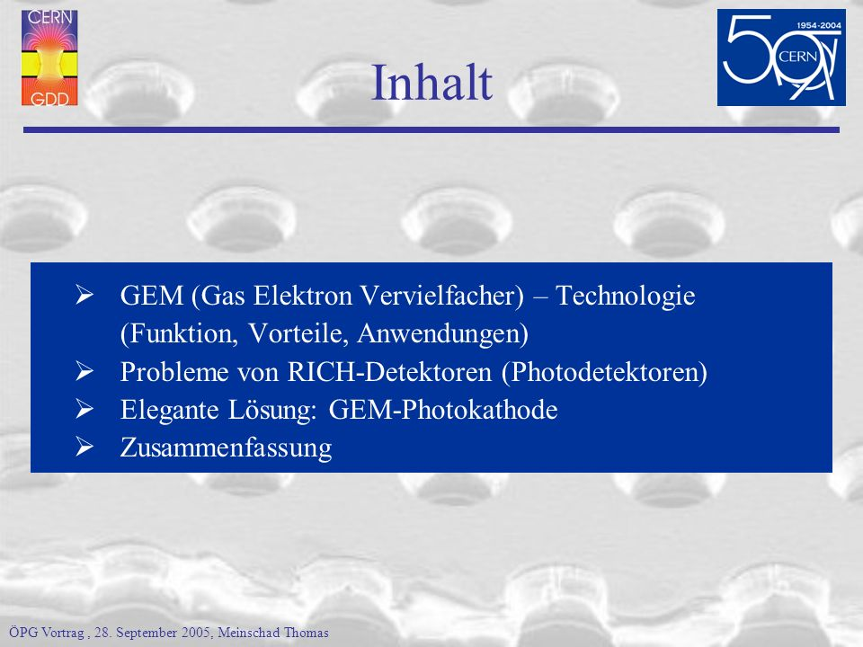 Inhalt GEM (Gas Elektron Vervielfacher) – Technologie