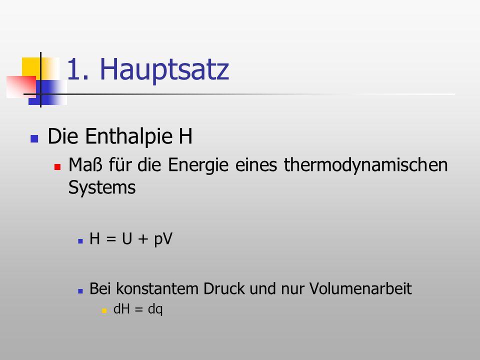 1. Hauptsatz Die Enthalpie H