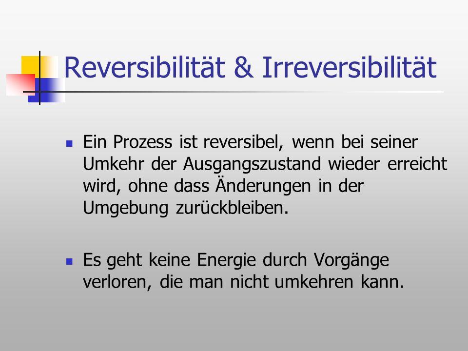 Reversibilität & Irreversibilität