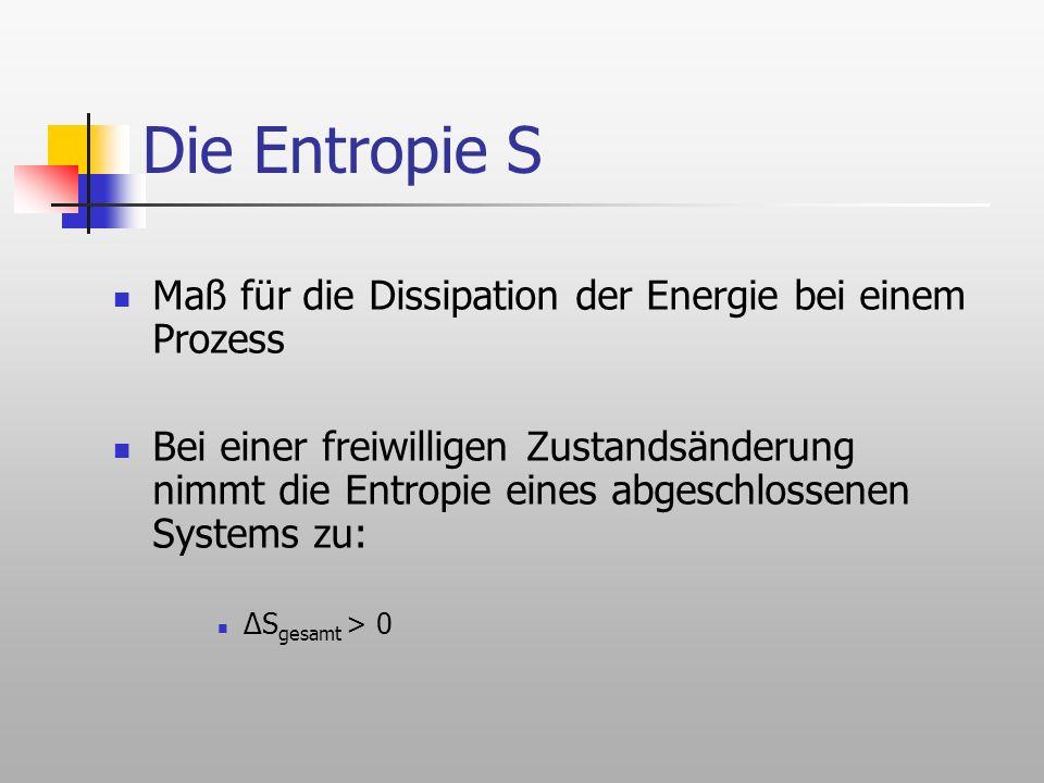 Die Entropie S Maß für die Dissipation der Energie bei einem Prozess