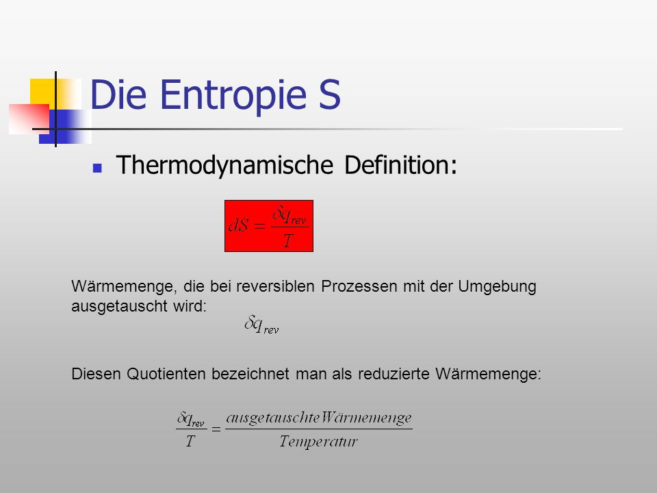 Die Entropie S Thermodynamische Definition: