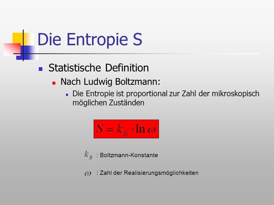 Die Entropie S Statistische Definition Nach Ludwig Boltzmann: