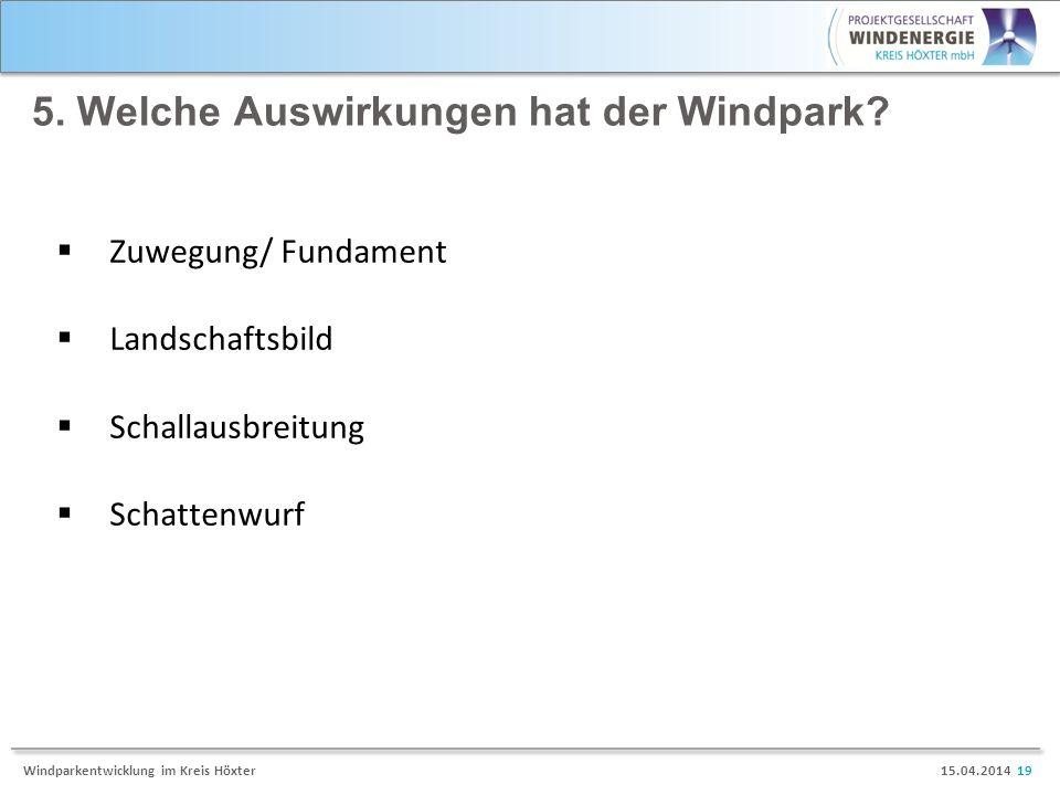 5. Welche Auswirkungen hat der Windpark