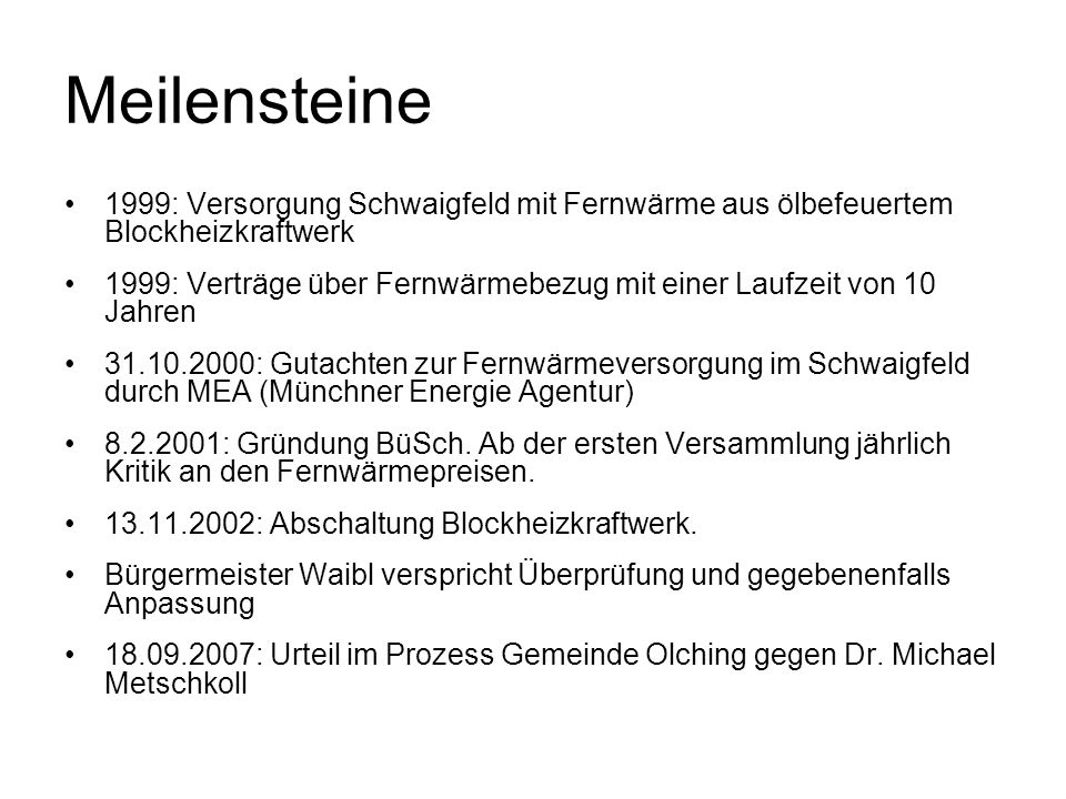 Meilensteine 1999: Versorgung Schwaigfeld mit Fernwärme aus ölbefeuertem Blockheizkraftwerk.
