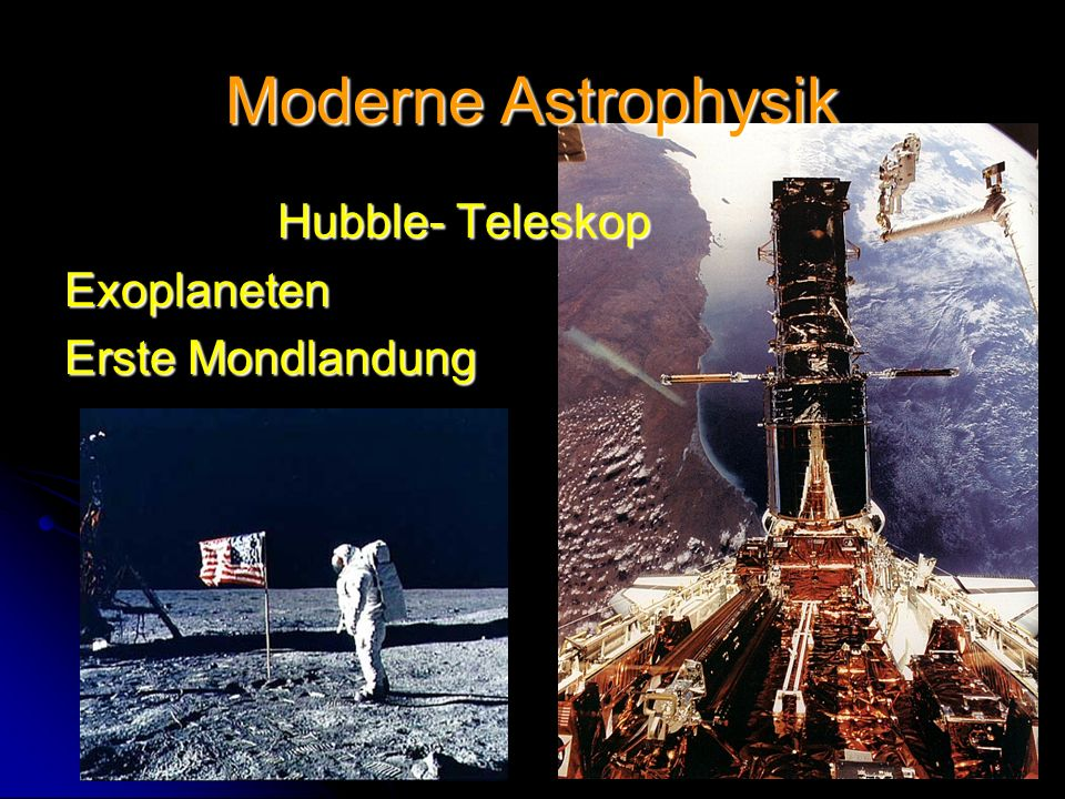 Moderne Astrophysik Hubble- Teleskop Exoplaneten Erste Mondlandung