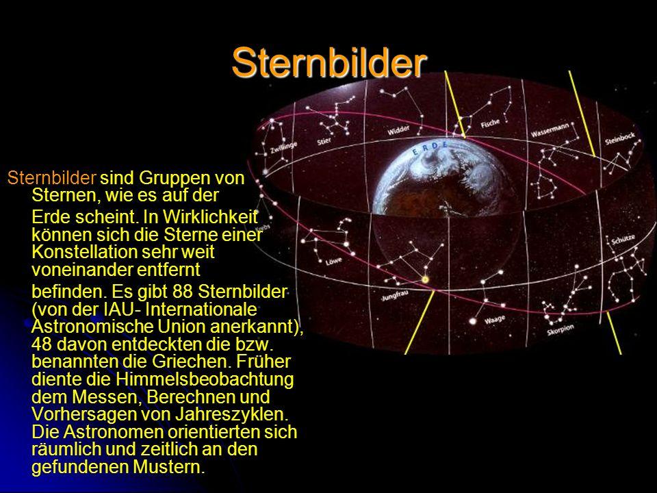 Sternbilder Sternbilder sind Gruppen von Sternen, wie es auf der