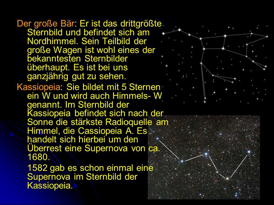 Der große Bär: Er ist das drittgrößte Sternbild und befindet sich am Nordhimmel. Sein Teilbild der große Wagen ist wohl eines der bekanntesten Sternbilder überhaupt. Es ist bei uns ganzjährig gut zu sehen.