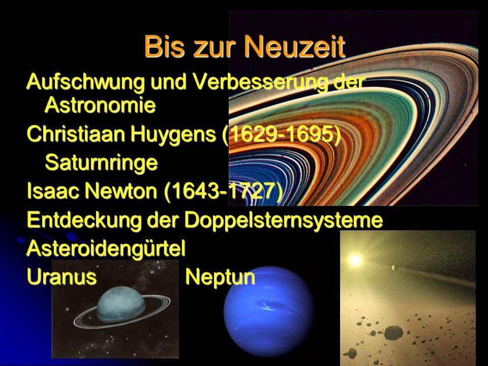 Bis zur Neuzeit Aufschwung und Verbesserung der Astronomie
