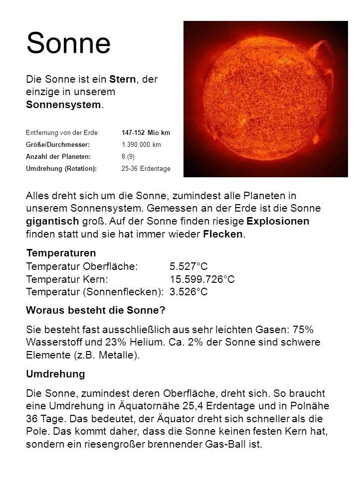 Sonne Die Sonne ist ein Stern, der einzige in unserem Sonnensystem.