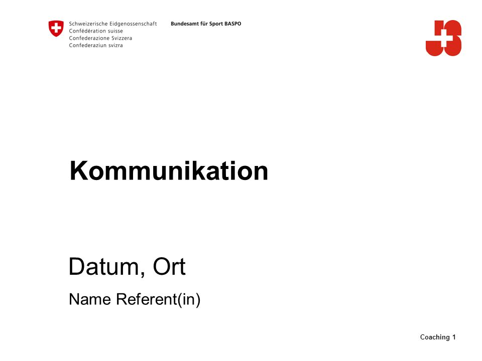 Kommunikation Datum, Ort Name Referent(in)