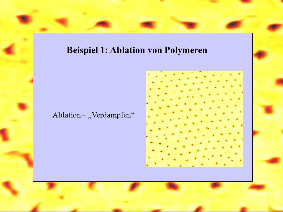 Beispiel 1: Ablation von Polymeren