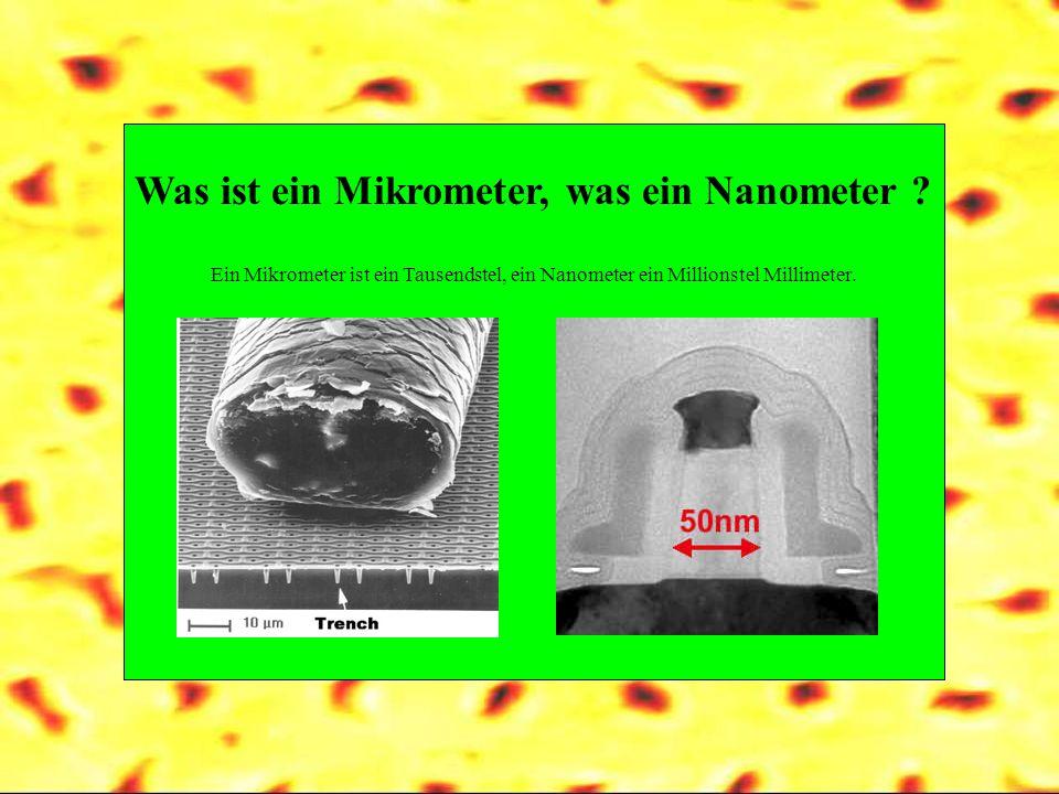 Was ist ein Mikrometer, was ein Nanometer