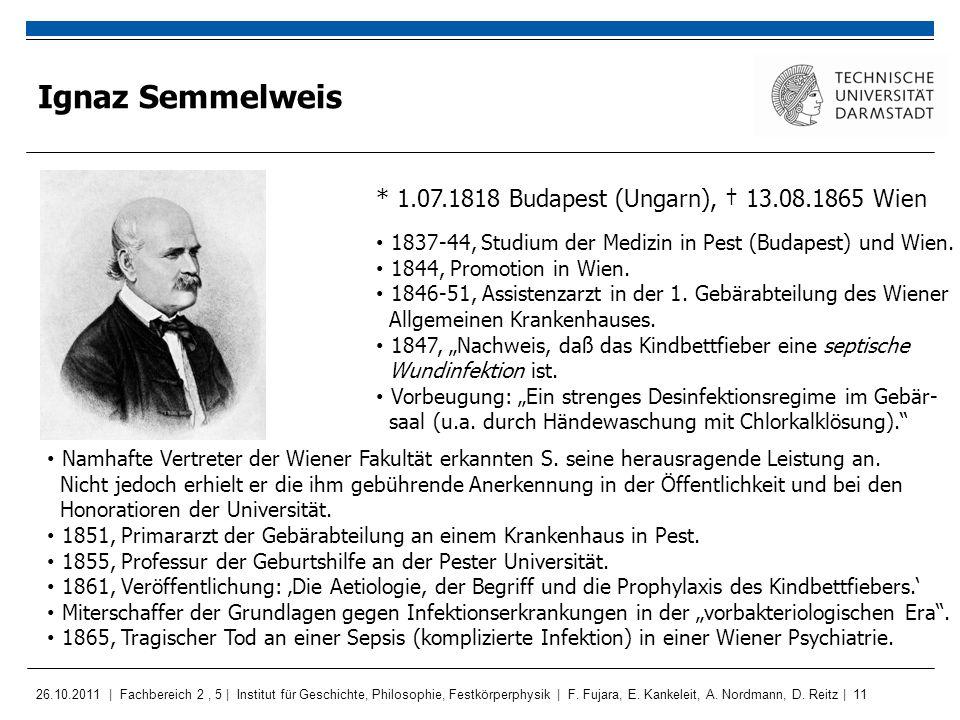 Ignaz Semmelweis * 1.07.1818 Budapest (Ungarn), † 13.08.1865 Wien