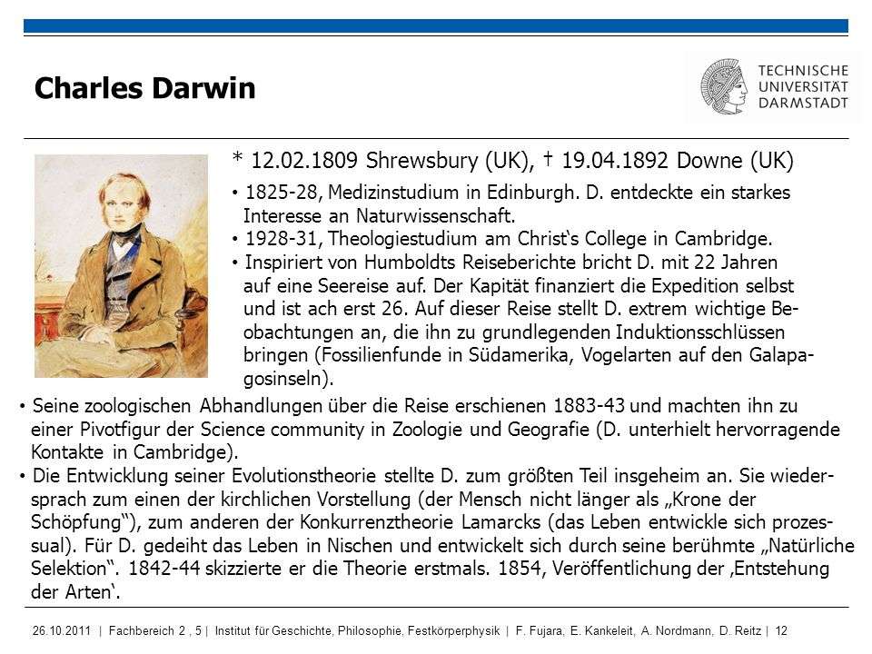 Charles Darwin * 12.02.1809 Shrewsbury (UK), † 19.04.1892 Downe (UK)