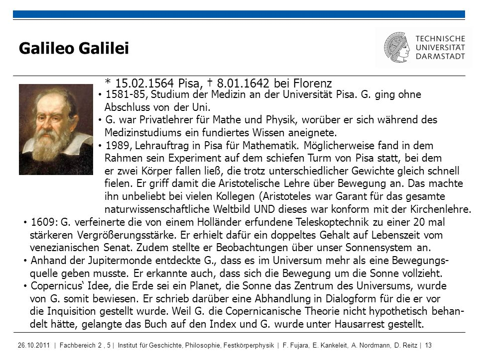 Galileo Galilei * 15.02.1564 Pisa, † 8.01.1642 bei Florenz