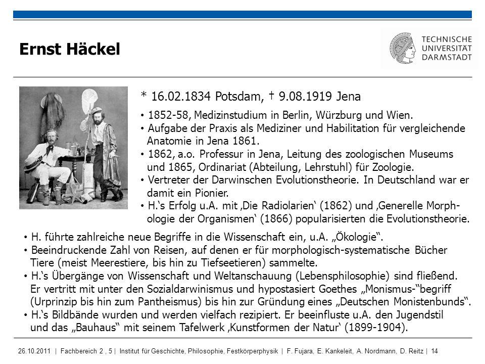 Ernst Häckel * 16.02.1834 Potsdam, † 9.08.1919 Jena