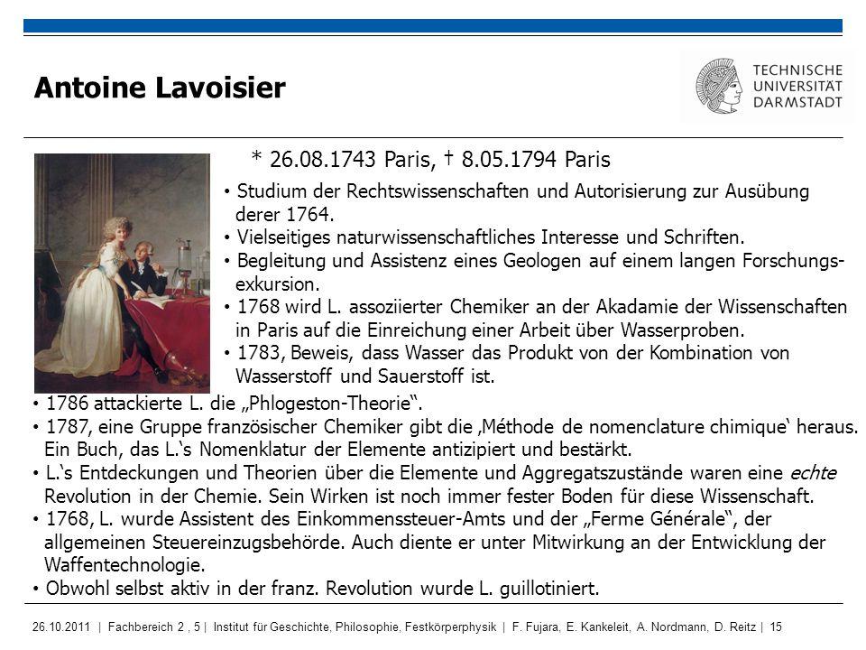 Antoine Lavoisier * 26.08.1743 Paris, † 8.05.1794 Paris