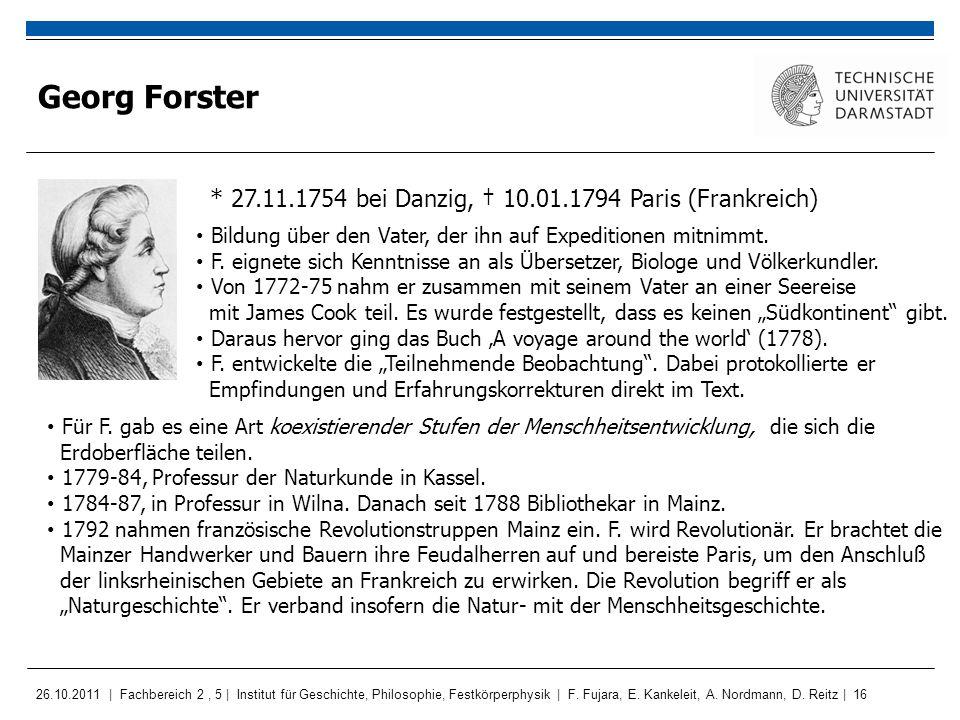Georg Forster * 27.11.1754 bei Danzig, † 10.01.1794 Paris (Frankreich)