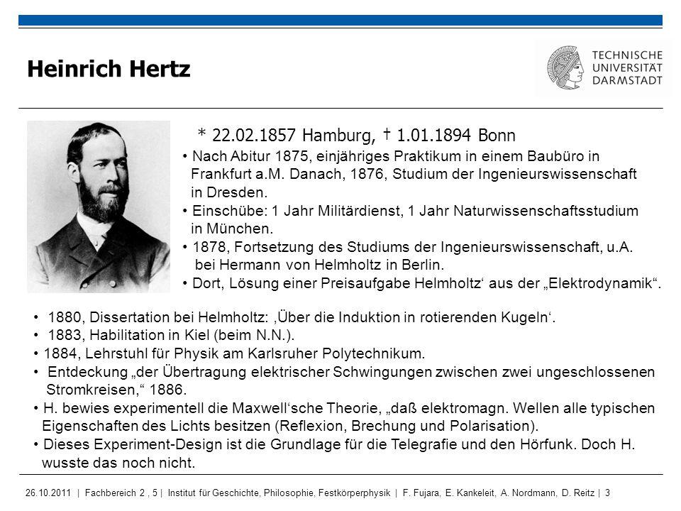 Heinrich Hertz * 22.02.1857 Hamburg, † 1.01.1894 Bonn
