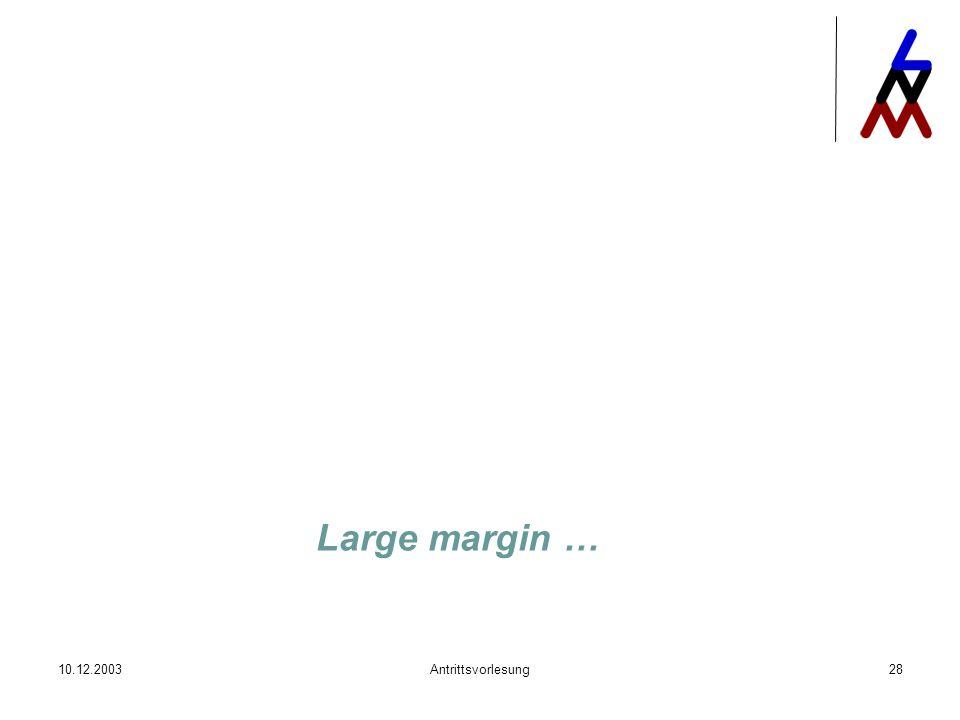 Large margin … 10.12.2003 Antrittsvorlesung