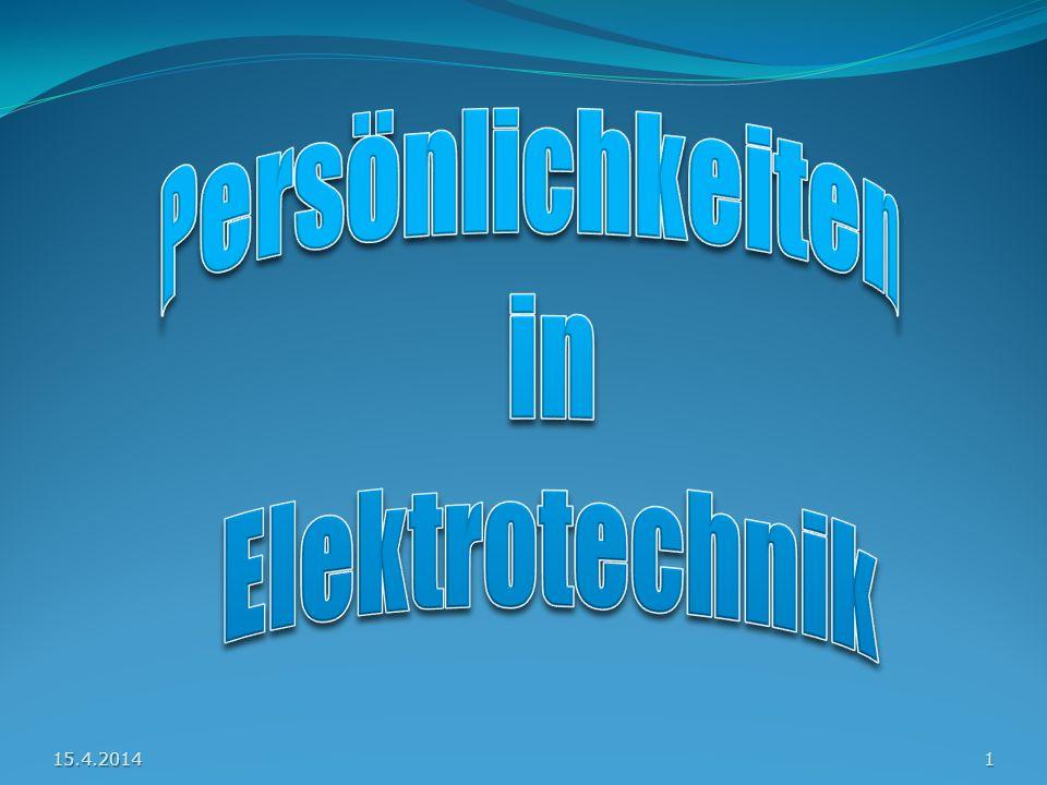Persönlichkeiten in Elektrotechnik 28.3.2017