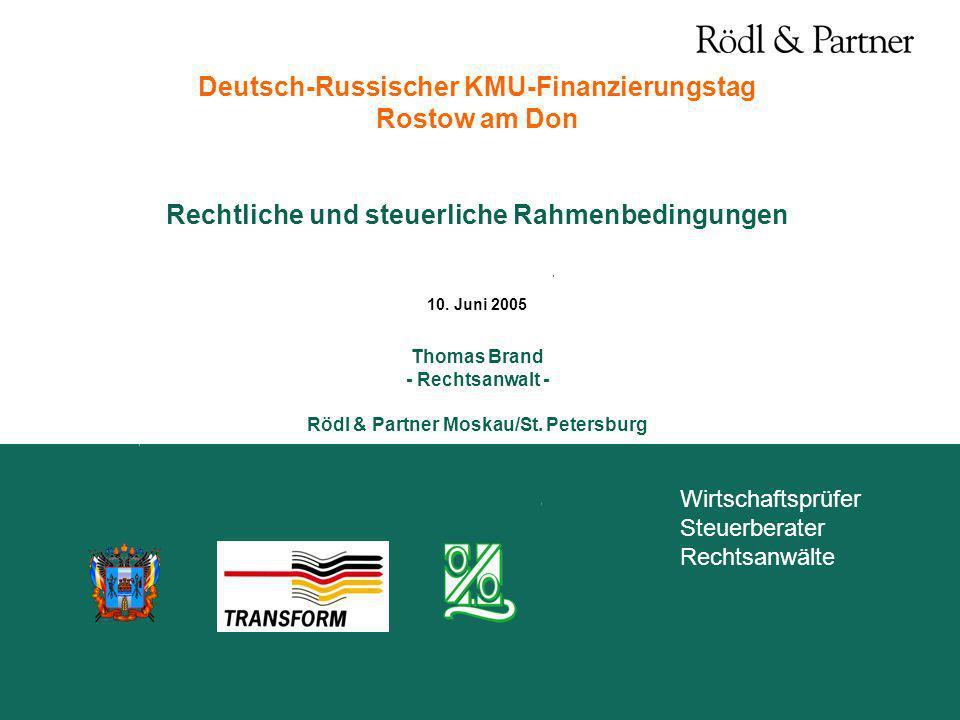 Deutsch-Russischer KMU-Finanzierungstag Rostow am Don Rechtliche und steuerliche Rahmenbedingungen 10.