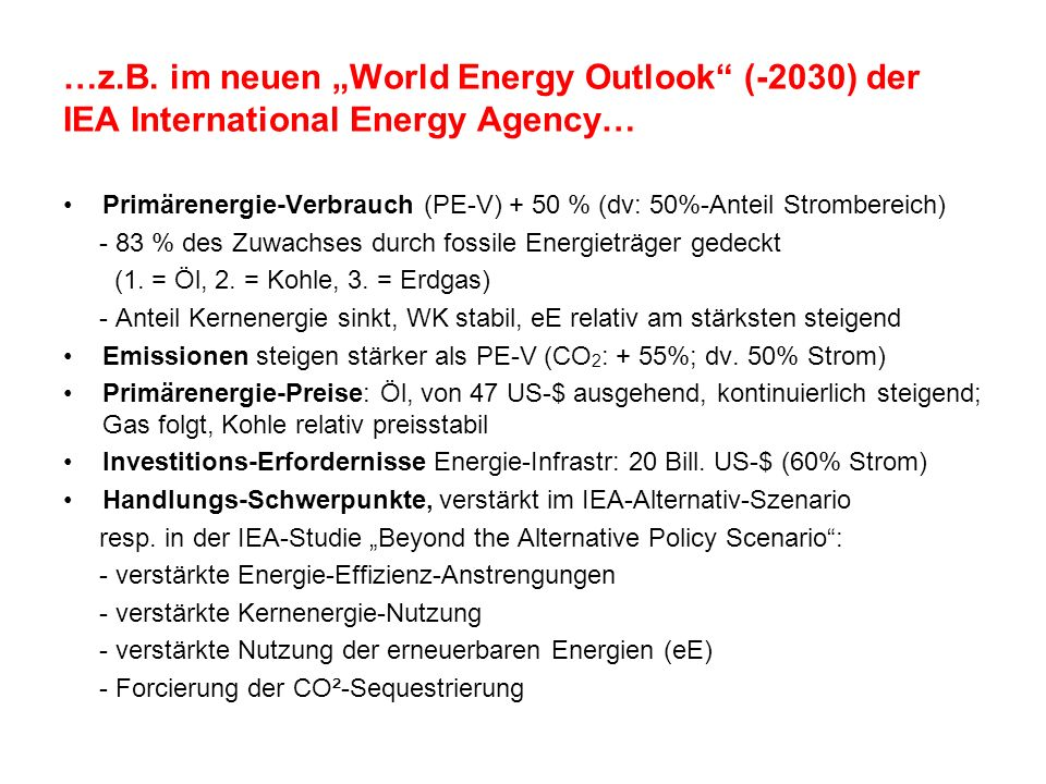 "…z.B. im neuen ""World Energy Outlook (-2030) der IEA International Energy Agency…"