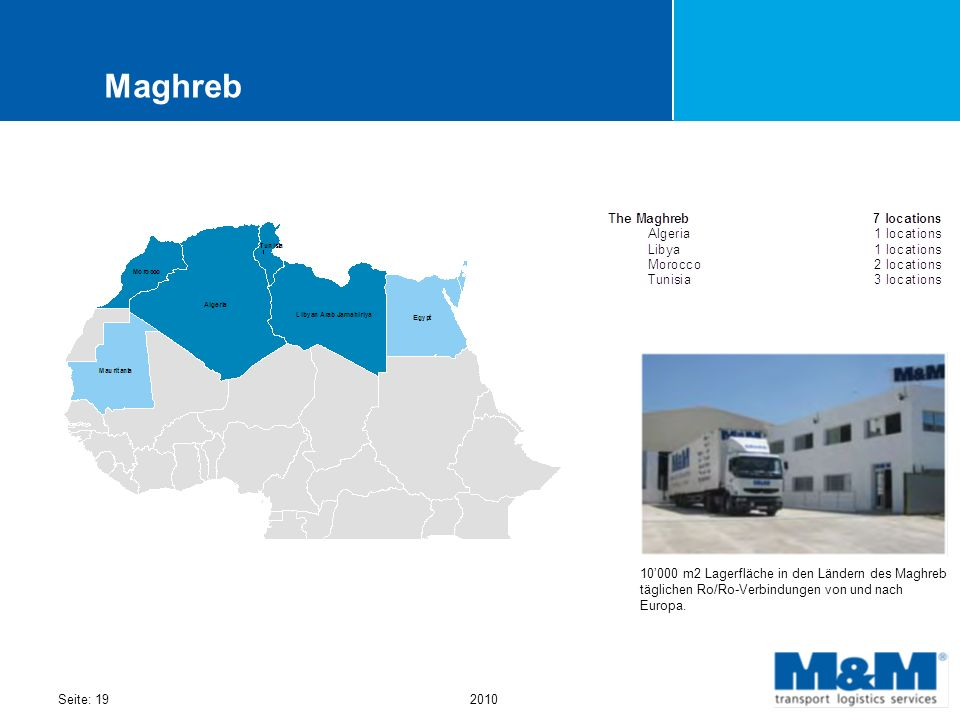 Maghreb 19 10'000 m2 Lagerfläche in den Ländern des Maghreb