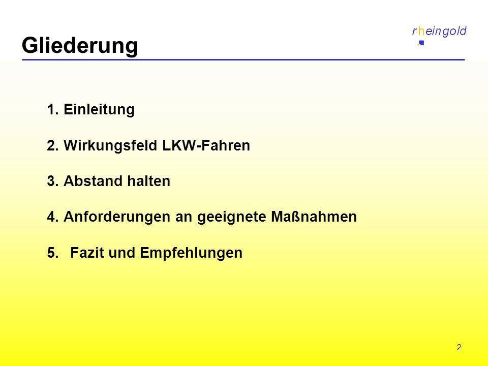Gliederung 1. Einleitung 2. Wirkungsfeld LKW-Fahren 3. Abstand halten