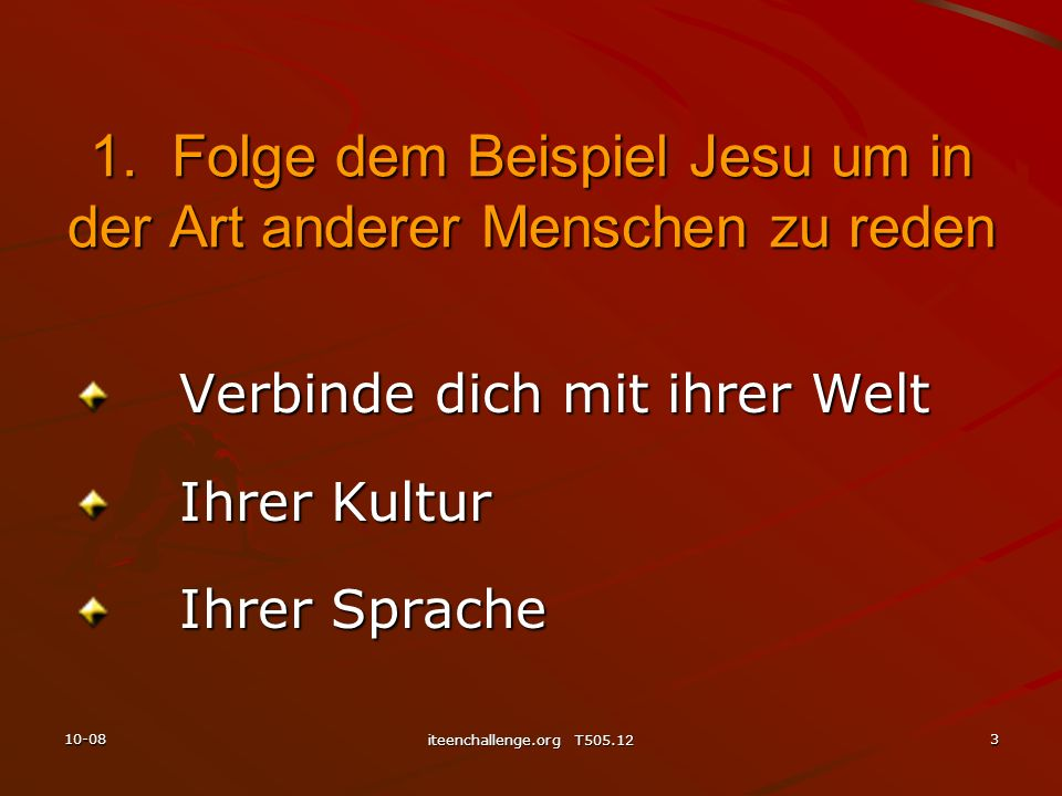 1. Folge dem Beispiel Jesu um in der Art anderer Menschen zu reden