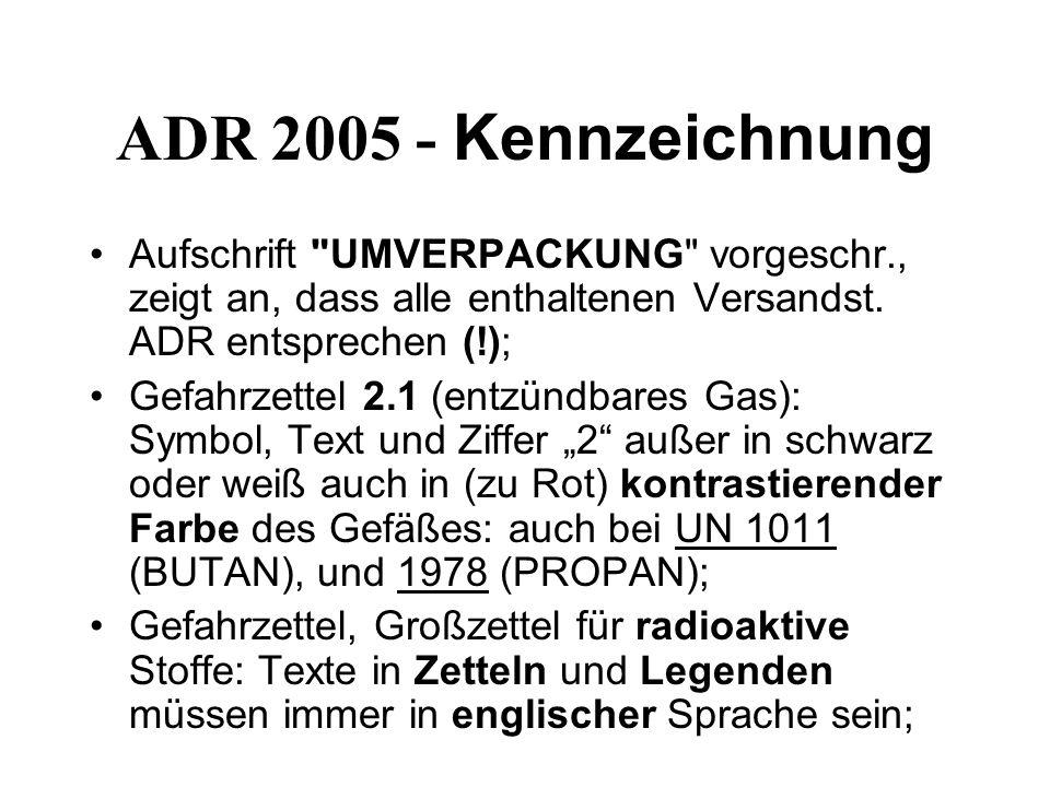 ADR 2005 - Kennzeichnung Aufschrift UMVERPACKUNG vorgeschr., zeigt an, dass alle enthaltenen Versandst. ADR entsprechen (!);