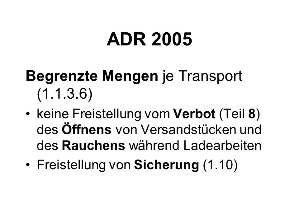 ADR 2005 Begrenzte Mengen je Transport (1.1.3.6)