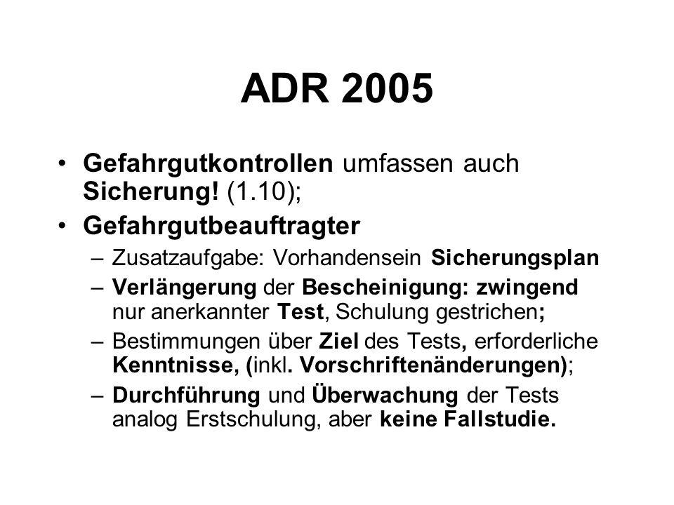 ADR 2005 Gefahrgutkontrollen umfassen auch Sicherung! (1.10);