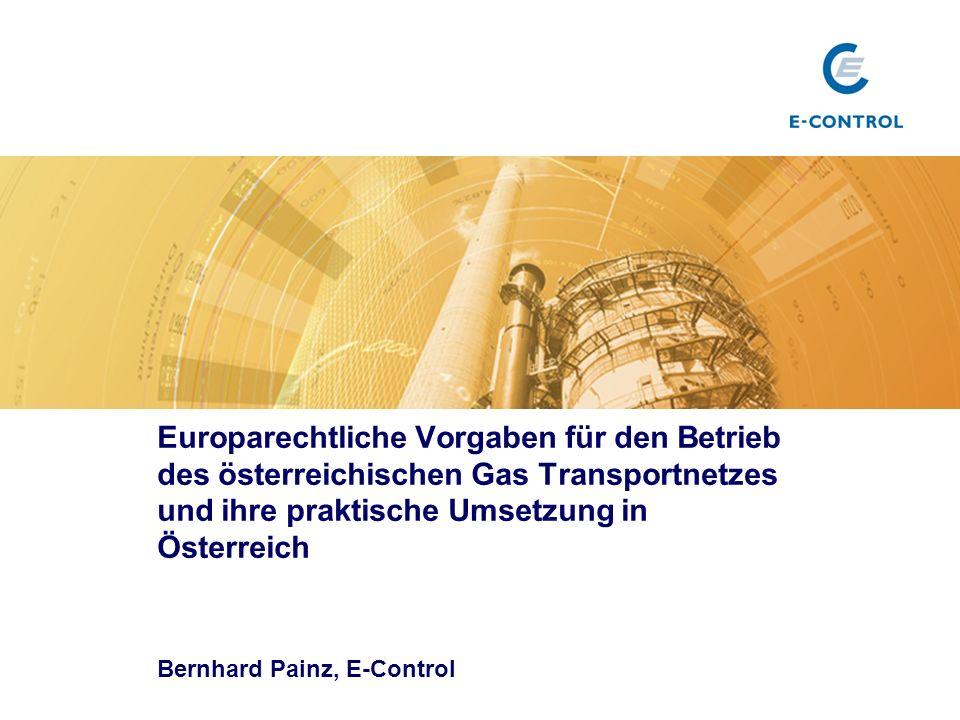 Europarechtliche Vorgaben für den Betrieb des österreichischen Gas Transportnetzes und ihre praktische Umsetzung in Österreich