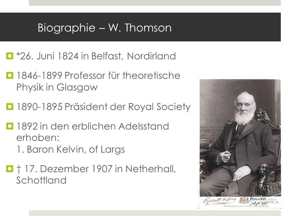 Biographie – W. Thomson *26. Juni 1824 in Belfast, Nordirland